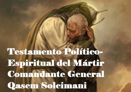 Testamento Político-Espiritual del Mártir Comandante General Qasem Soleimani